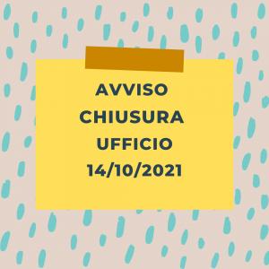 avviso chiusura ufficio 14102021